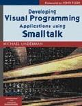 Developing Visual Programming Applications Using Smalltalk