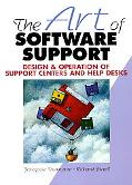 Art of Software Support Design and Operation of Support Centers and Help Desks