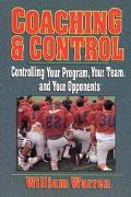Coaching & Control Controlling Your Program, Your Team, and Your Opponents