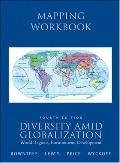 Diversity Amid Globalization: World Regions, Environment, Development-Mapping Workbook