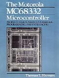 Motorola Mc68332 Microcontroller Product Design, Assembly Language Programming, and Interfacing