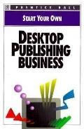 Start Your Own Desktop Publishing Business