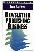 Start Your Own Newsletter Publishing Business