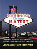 The World is a Text: Writing, Reading and Thinking About Visual and Popular Culture (3rd Edi...
