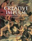Creative Impulse: An Introduction  to the Arts (8th Edition)