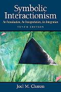 Symbolic Interactionism: An Introduction, An Interpretation, An Integration