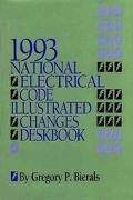 National Electrical Code Illustrated Changes Deskbook, 1993 - Gregory P. Bierals - Hardcover