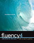 Fluency with Information Technology: Skills, Concepts, and Capabilities (4th Edition)