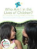 Who am I in the Lives of Children? an Introduction to Early Childhood Education (with MyEduc...