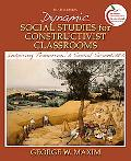 Dynamic Social Studies for Constructivist Classrooms: Inspiring Tomorrow's Social Scientists...