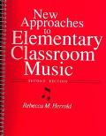 New Approaches to Elem.classroom Music