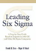 Leading Six Sigma: A Step-by-Step Guide Based on Experience with GE and Other Six Sigma Comp...