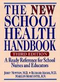 New School Health Handbook A Ready Reference for School Nurses and Educators