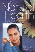 Your Natural Health Makeover - Lauri M. Aesoph - Hardcover