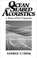 Ocean and Seabed Acoustics A Theory of Wave Propagation