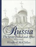 Russia The Soviet Period and After