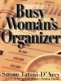Busy Woman's Organizer - Susan Tatsui-D'arcy - Other Format - SPIRAL