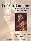 Crossing Currents Continuity and Change in Latin America
