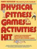 Physical Fitness Games and Activities Kit - Mary Kotnour - Paperback
