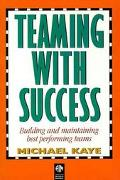 Teaming With Success : Building and Maintaining Best Performing Teams