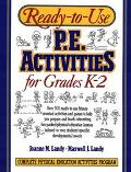 Ready-To-Use P. E. Activities for Grades K-2