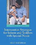 Intervention Strategies for Infants and Toddlers With Special Needs A Team Approach