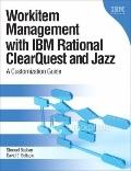 Workitem Management with IBM ClearQuest and the Jazz Platform: A Customization Guide