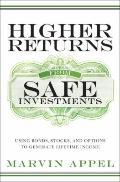 Higher Returns from Safe Investments: Using Bonds, Stocks, and Options to Generate Lifetime ...