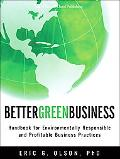 Better Green Business: Handbook for Environmentally Responsible and Profitable Business Prac...