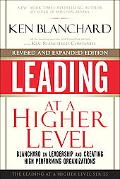 Leading at a Higher Level, Revised and Expanded Edition: Blanchard on Leadership and Creatin...