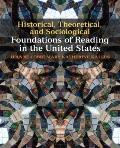 Historical, Theoretical, and Sociological Foundations of Reading in the United States