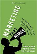 Marketing That Works: How Entrepreneurial Marketing Can Add Sustainable Value to Any Sized C...