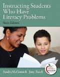 Instructing Students Who Have Literacy Problems (6th Edition) (MyEducationLab Series)