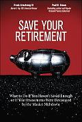 Save Your Retirement: What to Do If You Haven't Saved Enough or If Your Investments Were Dev...