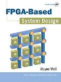 FPGA-Based System Design (paperback) (Prentice Hall Modern Semiconductor Design Series)