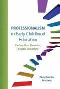 Professionalism in Early Childhood Education : Doing Our Best for Young Children