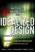 Idealized Design : How to Dissolve Tomorrow's Crisis... Today