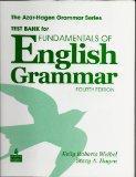Test Bank for Fundamentals of English Grammar, Fourth Edition (The Azar-Hagen Grammar Series)