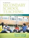 Secondary School Teaching: A Guide to Methods and Resources (with MyEducationLab) (4th Edition)