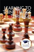 Learning to Think Things Through: A Guide to Critical Thinking Across the Curriculum (4th Ed...