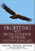 Profiting with Condor Options: Strategies from the Frontline for Trading in Up or Down Markets