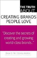 The Truth About Creating Brands People Love