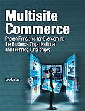 Multisite Commerce: Proven Principles for Overcoming the Business, Organizational, and Techn...