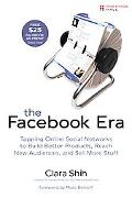 The Facebook Era: Tapping Online Social Networks to Build Better Products, Reach New Audienc...