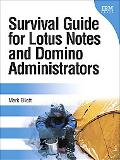 Survival Guide for Lotus Notes/Domino Administrators