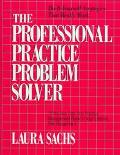 Professional Practice Problem Solver: Do-It-Yourself Strategies That Really Work - Laura Sac...