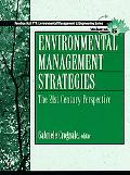 Environmental Management Strategies The 21st Century Perspective