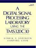 Digital Signal Processing Laboratory Using the Tms320C30