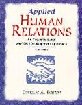 Applied Human Relations An Organizational and Skill Development Approach