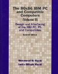 80X86 IBM PC and Compatible Computers Design and Interfacing of the IBM Pc, Ps, and Compatibles